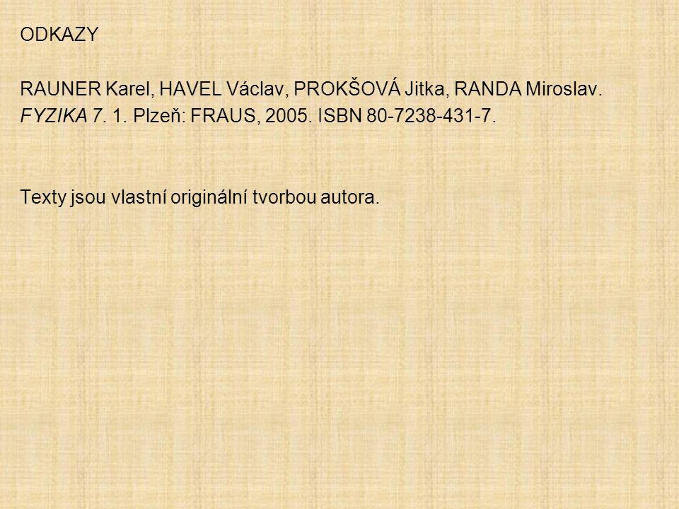 ODKAZY RAUNER Karel, HAVEL Václav, PROKŠOVÁ Jitka, RANDA Miroslav.