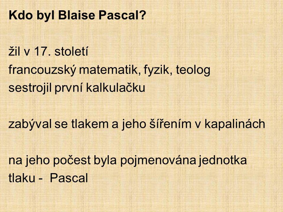 Kdo byl Blaise Pascal. žil v 17.