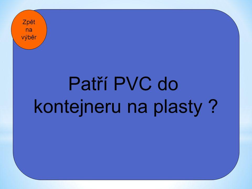 Patří PVC do kontejneru na plasty Zpět na výběr