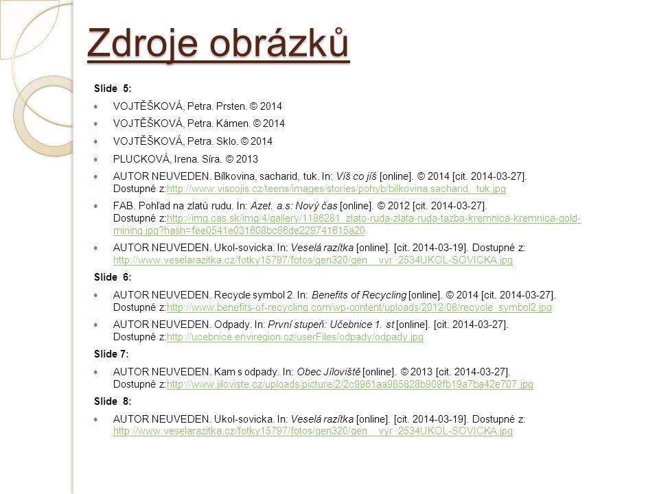 Zdroje obrázků Slide 5: VOJTĚŠKOVÁ, Petra. Prsten.