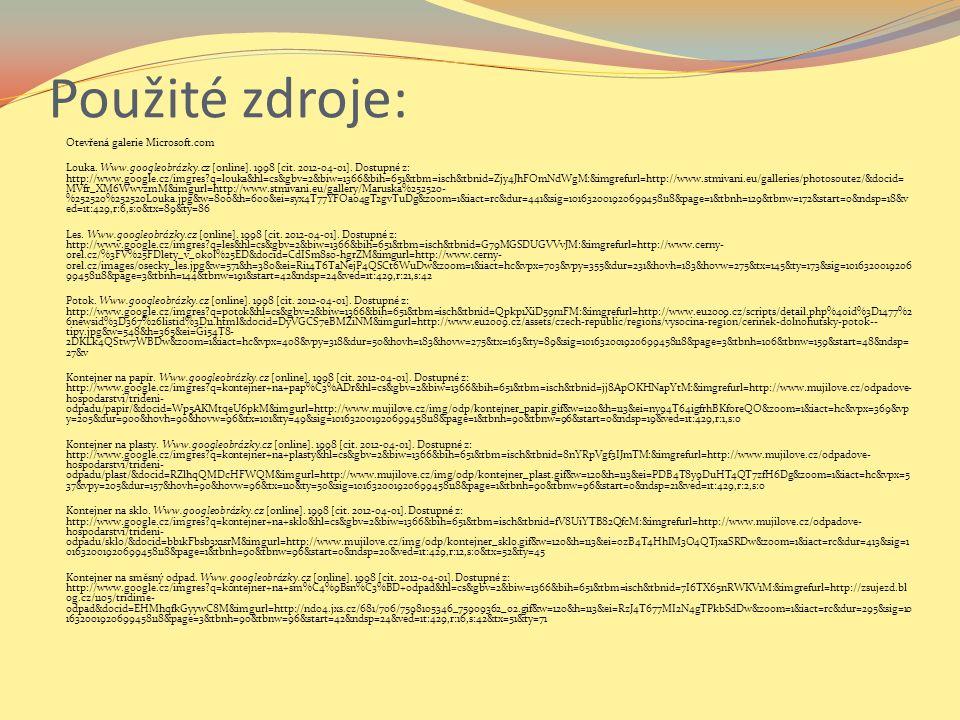 Použité zdroje: Otevřená galerie Microsoft.com Louka.