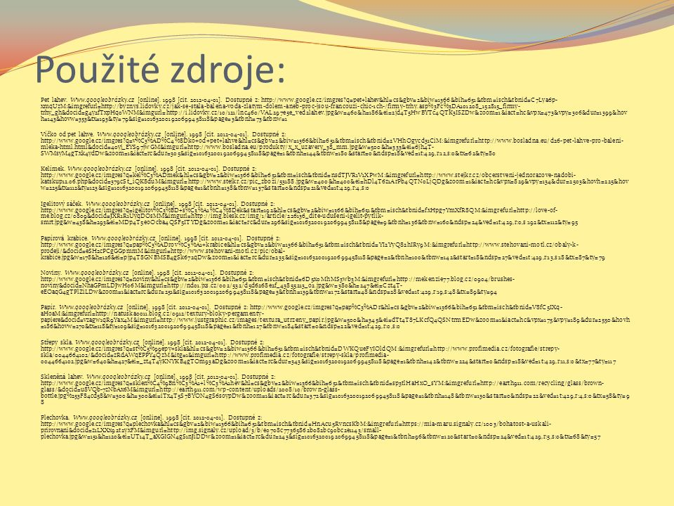Použité zdroje: Pet lahev. Www.googleobrázky.cz [online].