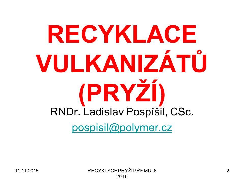 FYZIKÁLNÍ recyklace pryže v ČR RECYKLACE PRYŽÍ PŘF MU 6 2015 6311.11.2015 Je několik podniků vyrábějících lisované výrobky s využitím polyuretanových pojiv Sami nemelou pryžové výrobky, ale nakupují drtě Barevné díly se dělají použitím barevného pojiva PŘÍKLAD: Patrem Pipe Technologies (Třanovice u Třince)