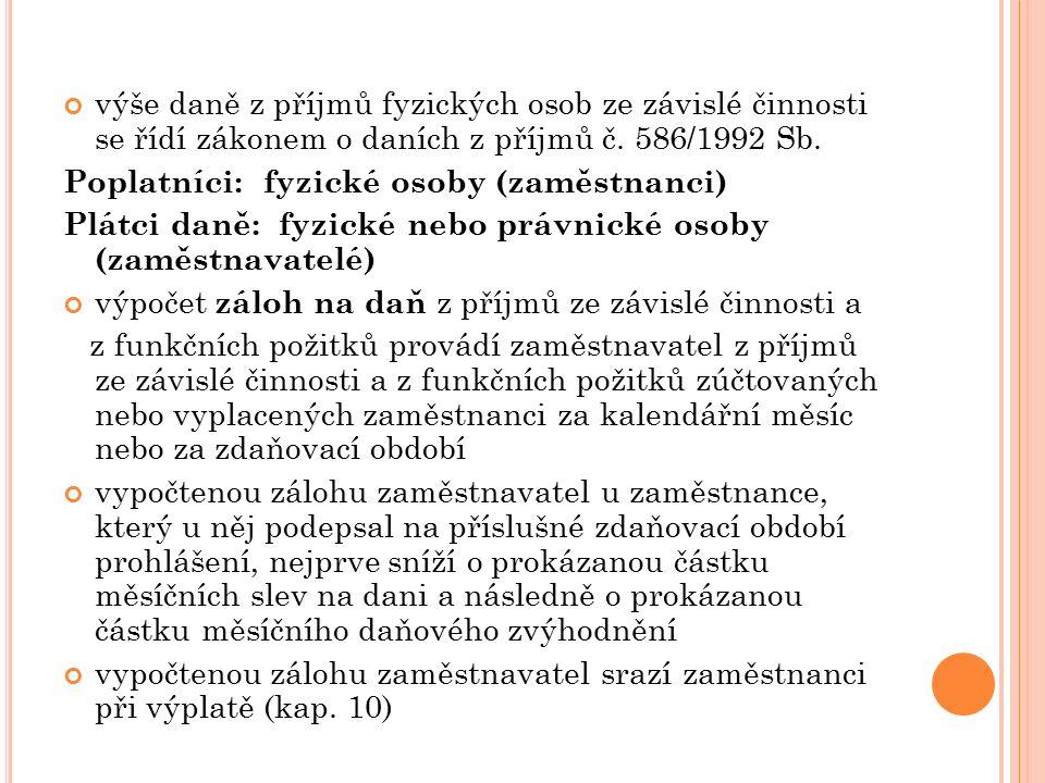 výše daně z příjmů fyzických osob ze závislé činnosti se řídí zákonem o daních z příjmů č.