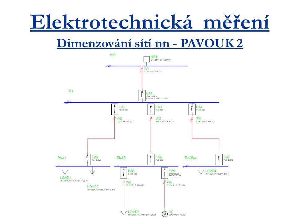 Elektrotechnická měření Dimenzování sítí nn - PAVOUK 2