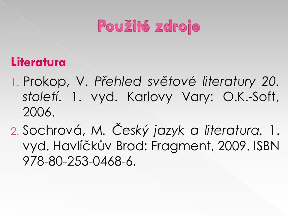 Literatura 1. Prokop, V. Přehled světové literatury 20.