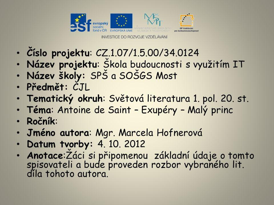 Číslo projektu: CZ.1.07/1.5.00/34.0124 Název projektu: Škola budoucnosti s využitím IT Název školy: SPŠ a SOŠGS Most Předmět: ČJL Tematický okruh: Světová literatura 1.