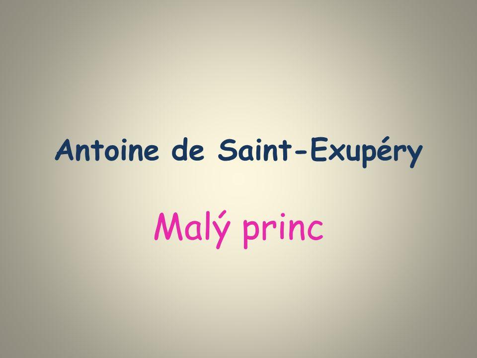 Antoine de Saint-Exupéry (1900-1944) první pol.20.