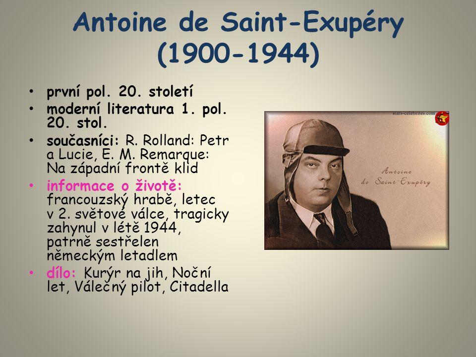 Antoine de Saint-Exupéry (1900-1944) první pol. 20.