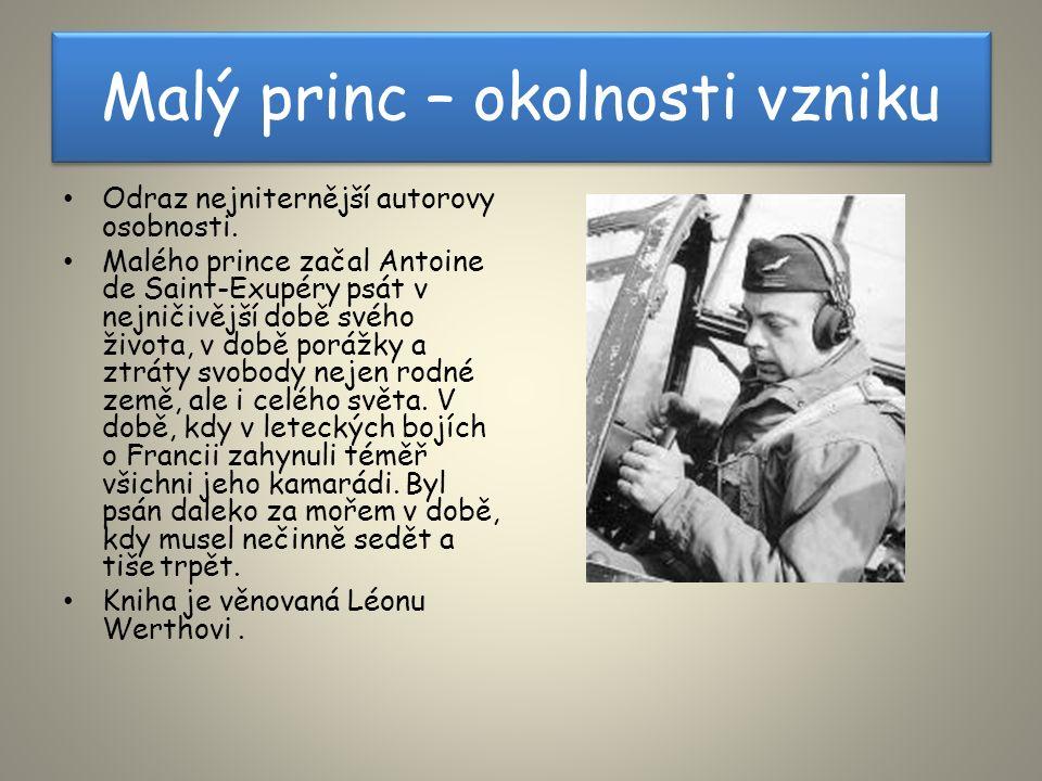 Malý princ – okolnosti vzniku Odraz nejniternější autorovy osobnosti.