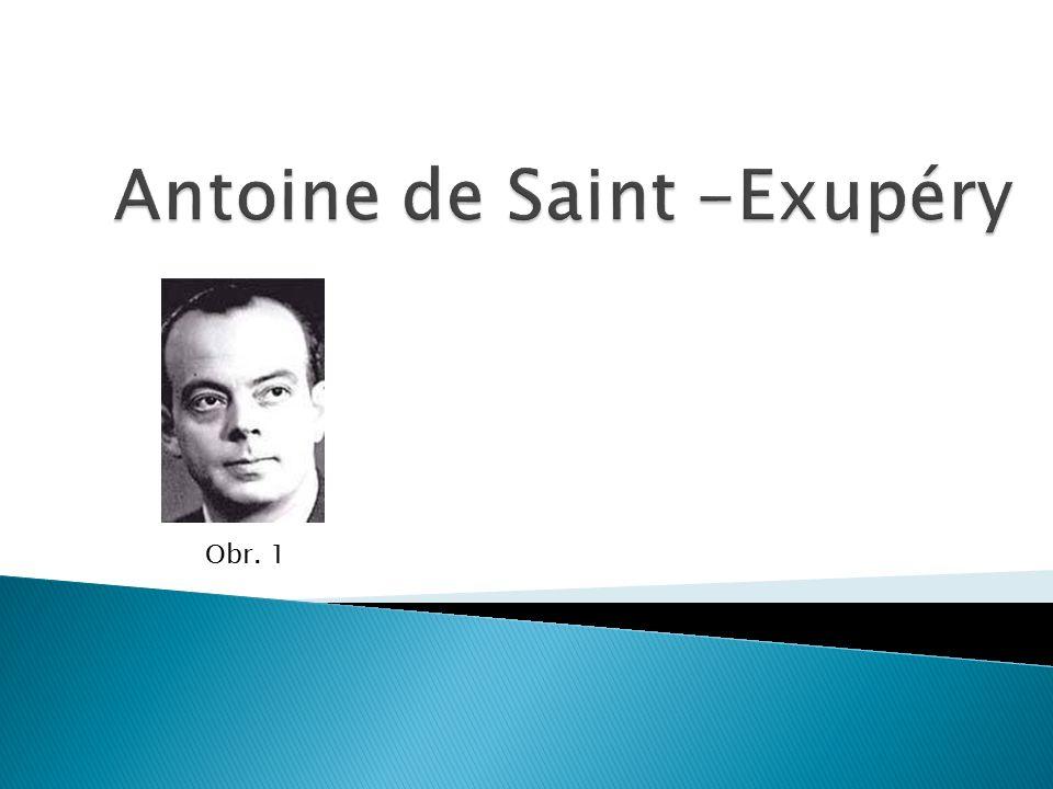 NÁZEV ŠKOLY : Gymnázium Lovosice, Sady pionýrů 600/6 ČÍSLO PROJEKTU : CZ.1.07/1.5.00/34.1073 NÁZEV MATERIÁLU : VY_32_INOVACE_2B_11_Antoine de Saint - Exupéry TÉMA SADY : Literatura 19.