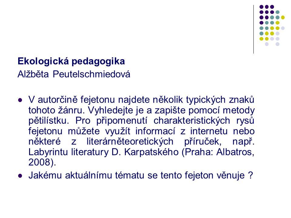 Ekologická pedagogika Alžběta Peutelschmiedová V autorčině fejetonu najdete několik typických znaků tohoto žánru.