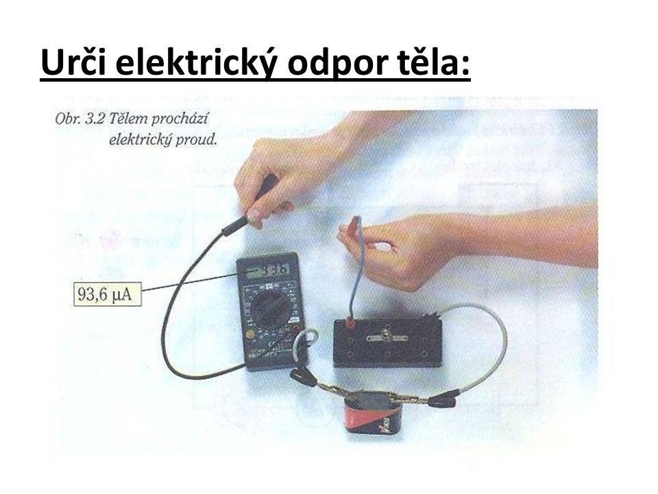 Urči elektrický odpor těla: