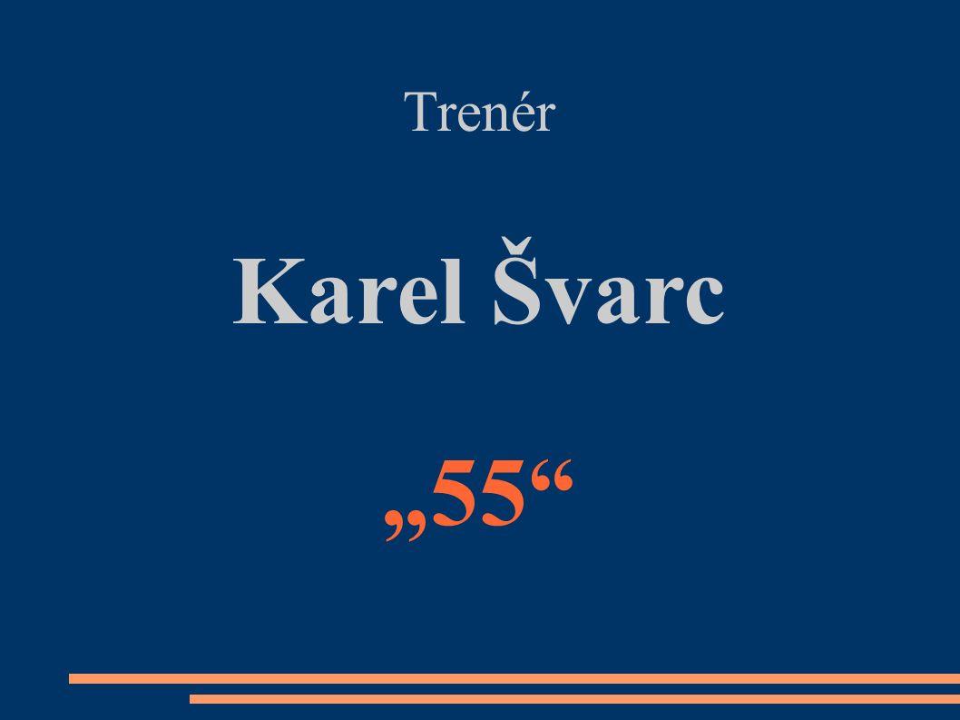 "Trenér Karel Švarc ""55"""