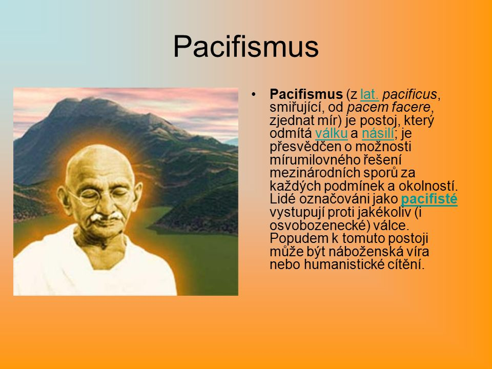 Pacifismus Pacifismus (z lat.