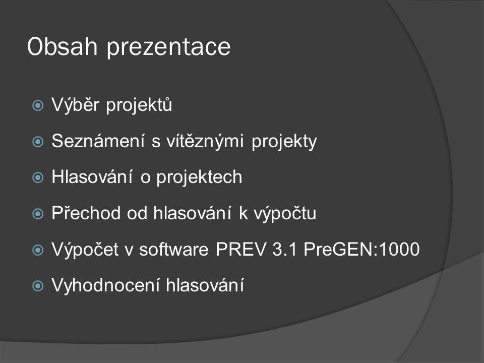 Obsah prezentace  Výběr projektů  Seznámení s vítěznými projekty  Hlasování o projektech  Přechod od hlasování k výpočtu  Výpočet v software PREV 3.1 PreGEN:1000  Vyhodnocení hlasování