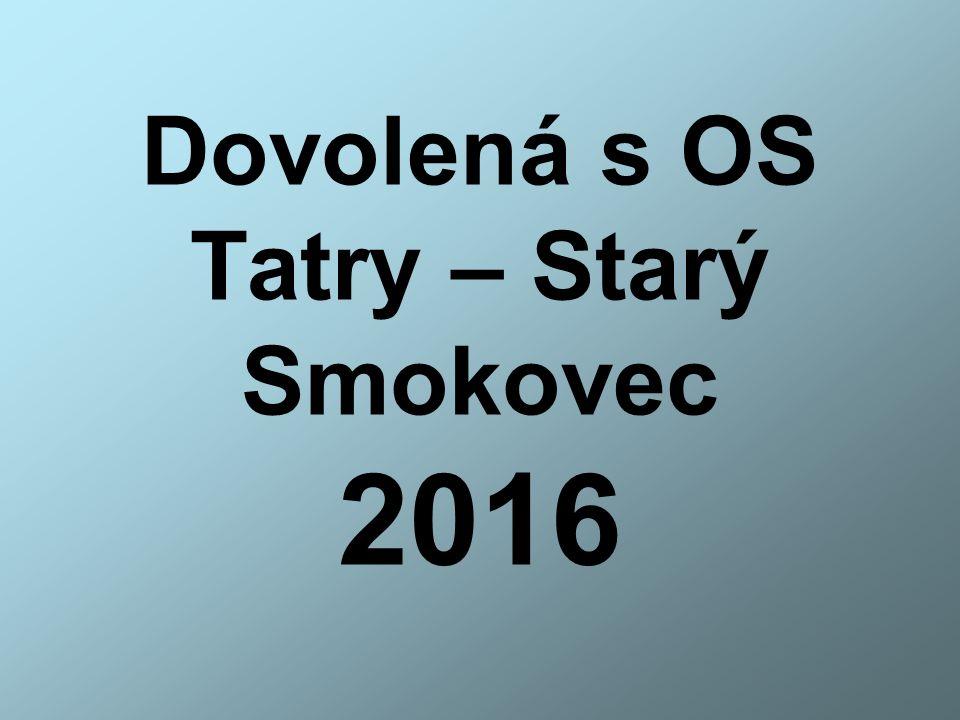 Dovolená s OS Tatry – Starý Smokovec 2016