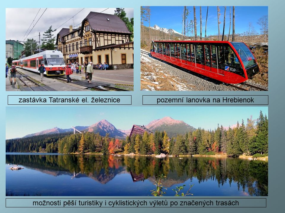 STARÝ SMOKOVEC Železničná stanica Starý Smokovec leží na trati TEŽ č. 183 Poprad-Tatry - Štrbské Pleso. Odbočuje z nej trať TEŽ č. 184 do Tatranskej L
