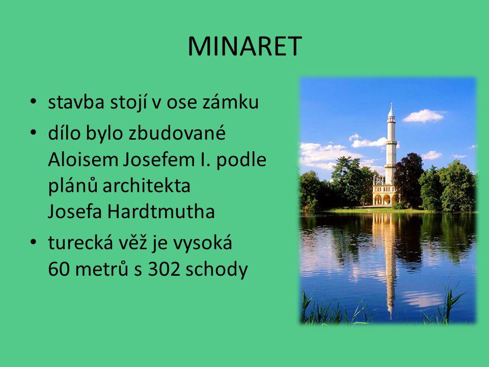 MINARET stavba stojí v ose zámku dílo bylo zbudované Aloisem Josefem I.