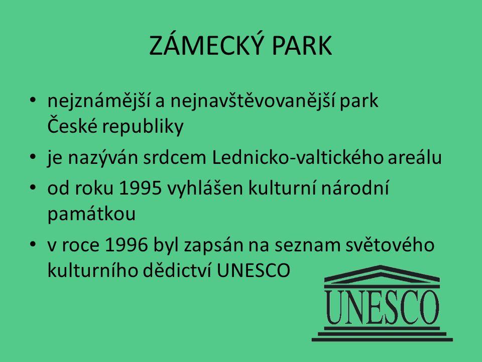 ZÁMECKÝ PARK nejznámější a nejnavštěvovanější park České republiky je nazýván srdcem Lednicko-valtického areálu od roku 1995 vyhlášen kulturní národní památkou v roce 1996 byl zapsán na seznam světového kulturního dědictví UNESCO