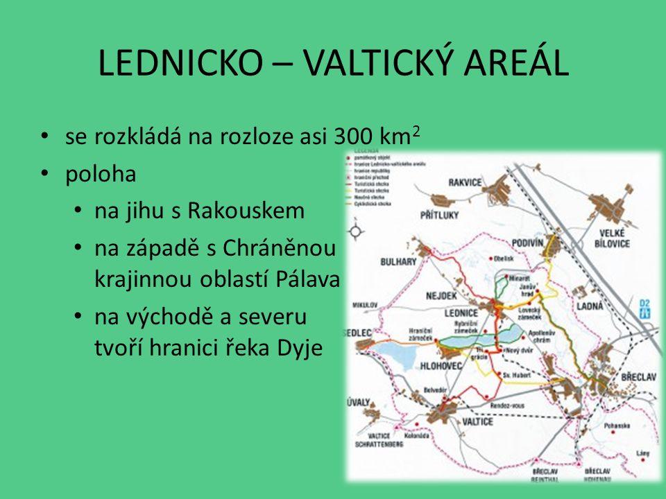 LEDNICKO – VALTICKÝ AREÁL se rozkládá na rozloze asi 300 km 2 poloha na jihu s Rakouskem na západě s Chráněnou krajinnou oblastí Pálava na východě a severu tvoří hranici řeka Dyje
