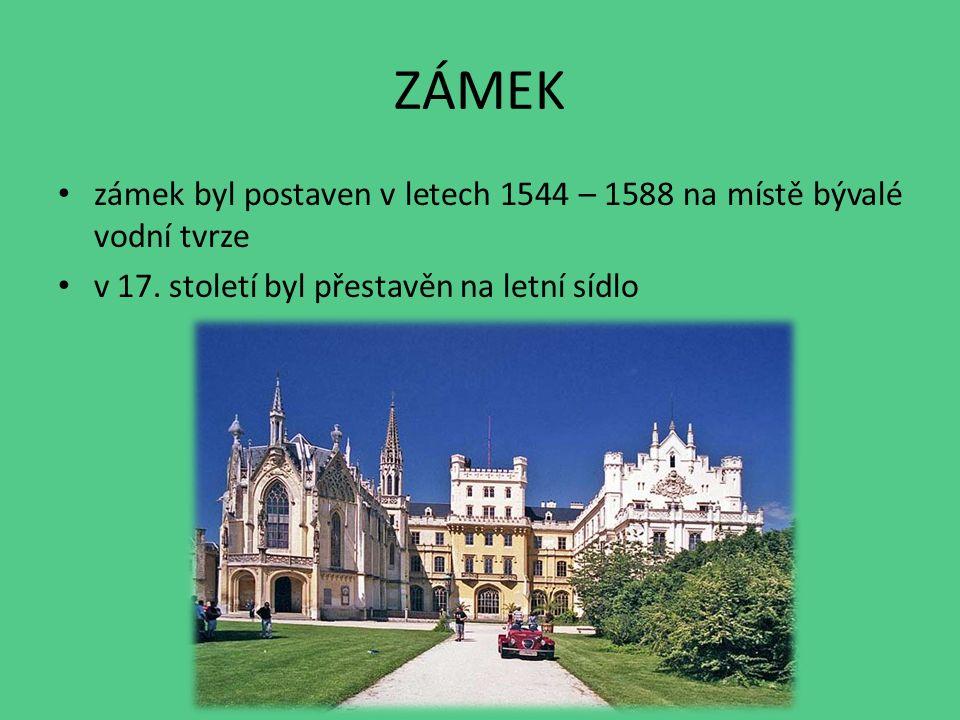 ZÁMEK zámek byl postaven v letech 1544 – 1588 na místě bývalé vodní tvrze v 17.