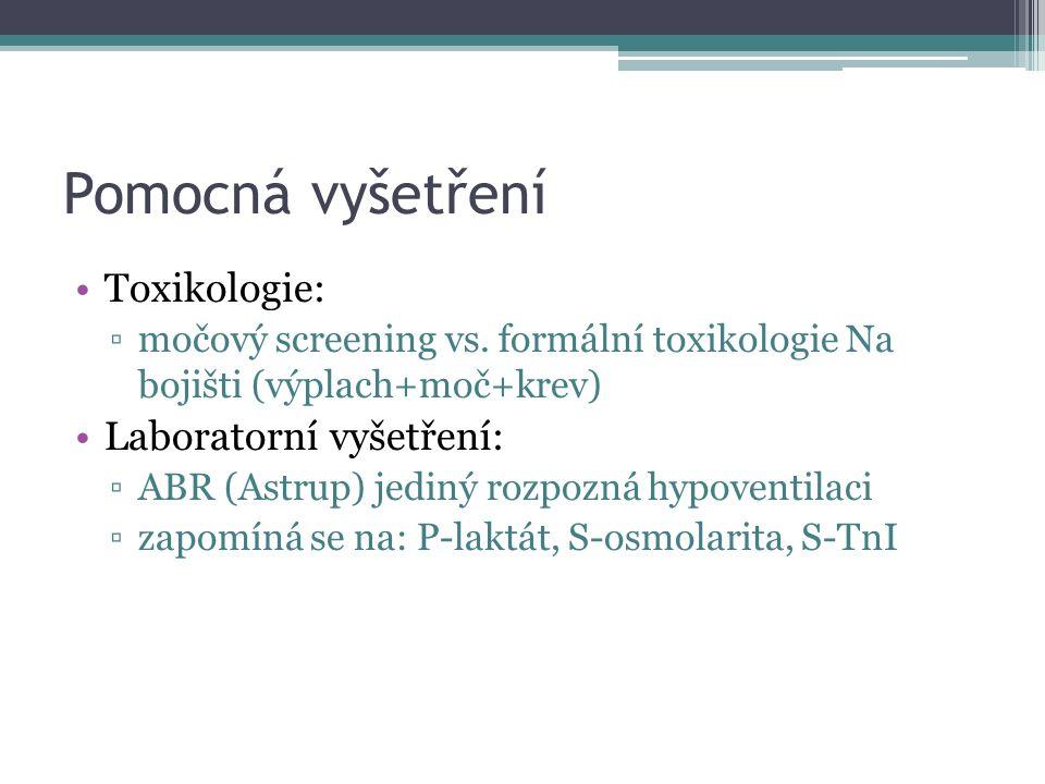 Pomocná vyšetření Toxikologie: ▫močový screening vs.