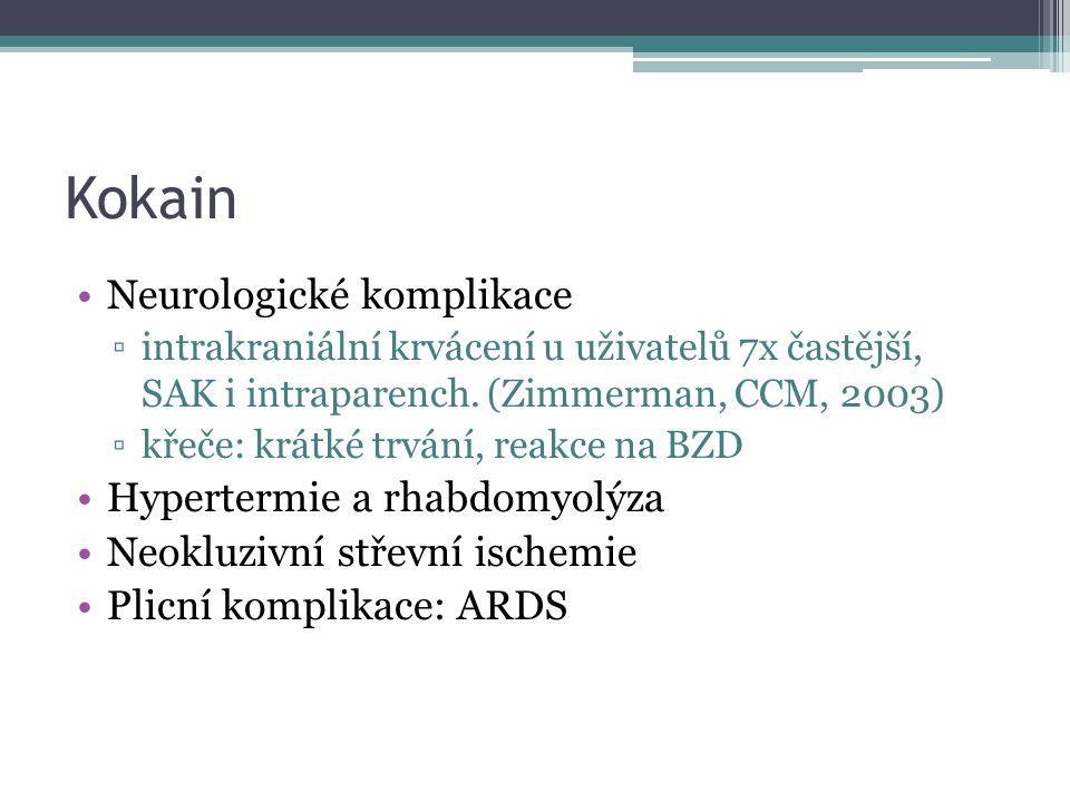 Kokain Neurologické komplikace ▫intrakraniální krvácení u uživatelů 7x častější, SAK i intraparench. (Zimmerman, CCM, 2003) ▫křeče: krátké trvání, rea