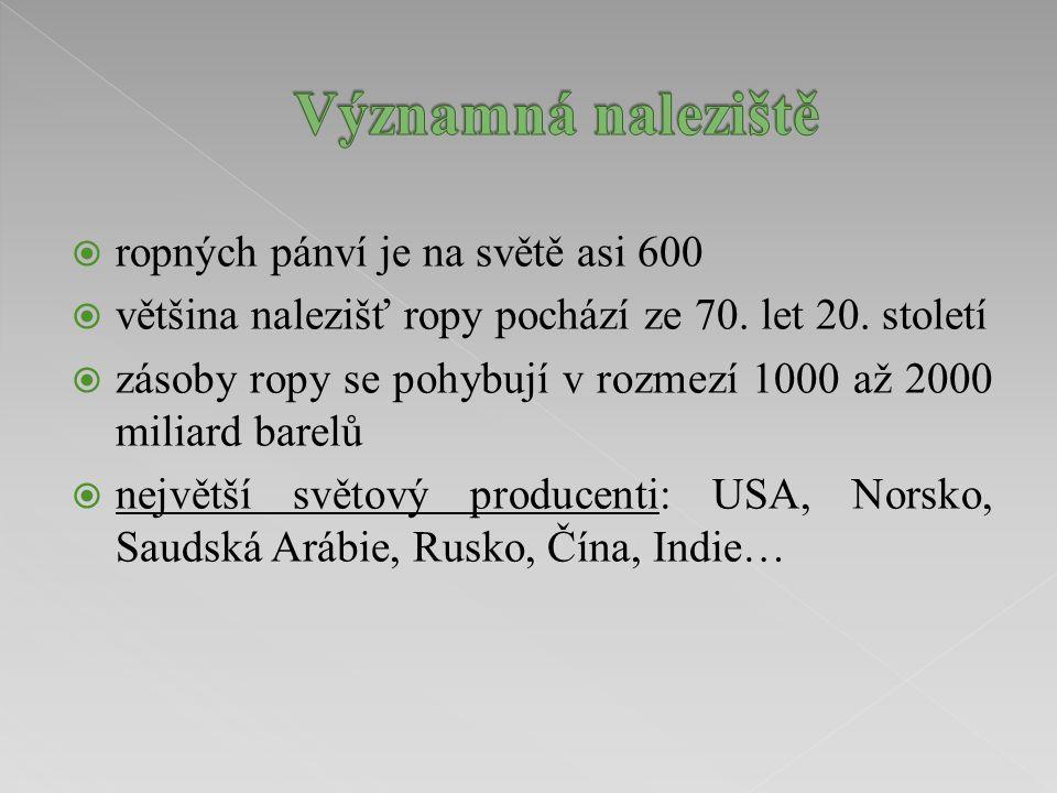 Hlavní literární zdroje  BLAŽEK, J., RÁBL, V., Základy zpracování a využití ropy.