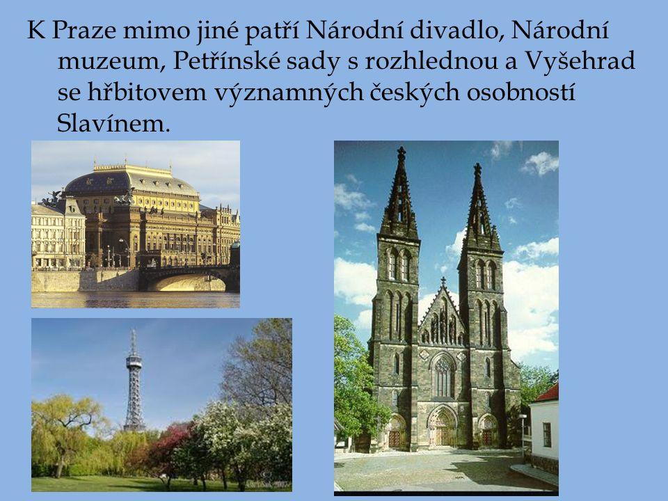 K Praze mimo jiné patří Národní divadlo, Národní muzeum, Petřínské sady s rozhlednou a Vyšehrad se hřbitovem významných českých osobností Slavínem.