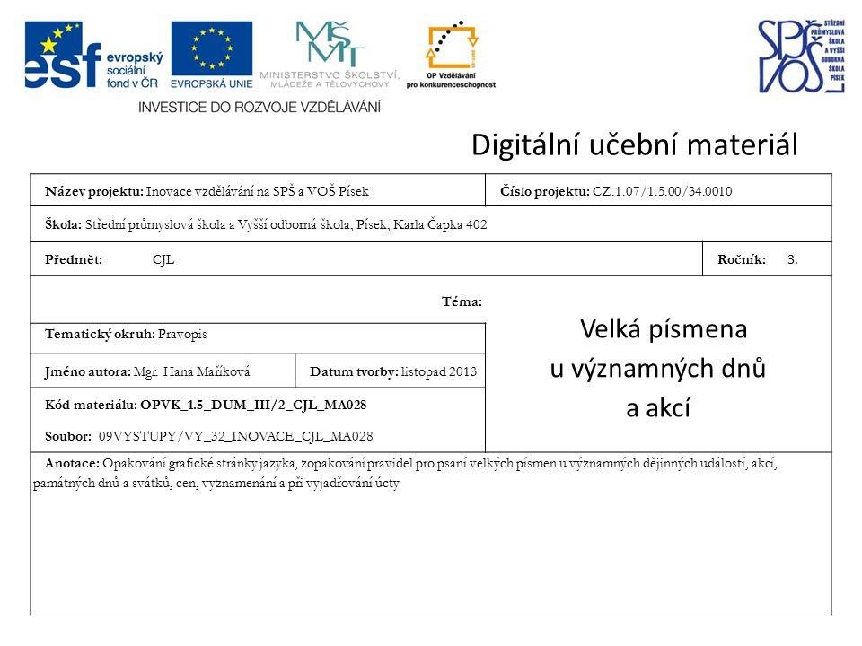 Digitální učební materiál Název projektu: Inovace vzdělávání na SPŠ a VOŠ PísekČíslo projektu: CZ.1.07/1.5.00/34.0010 Škola: Střední průmyslová škola