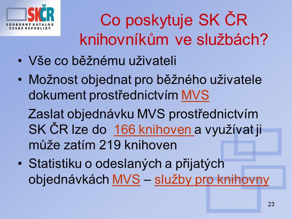 23 Co poskytuje SK ČR knihovníkům ve službách? Vše co běžnému uživateli Možnost objednat pro běžného uživatele dokument prostřednictvím MVSMVS Zaslat