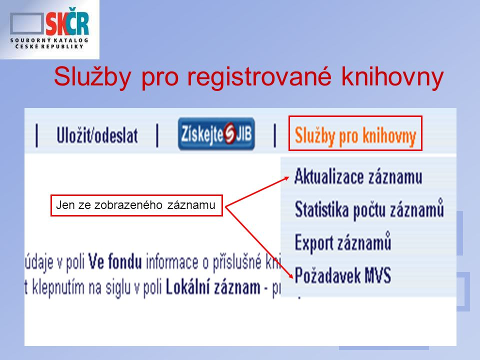 24 Služby pro registrované knihovny Jen ze zobrazeného záznamu