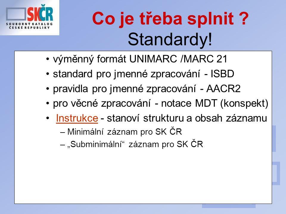 35 Co je třeba splnit ? Standardy! výměnný formát UNIMARC /MARC 21 standard pro jmenné zpracování - ISBD pravidla pro jmenné zpracování - AACR2 pro vě