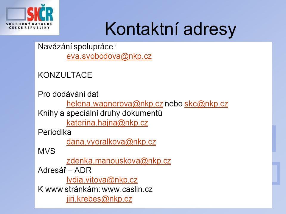 46 Kontaktní adresy Navázání spolupráce : eva.svobodova@nkp.cz KONZULTACE Pro dodávání dat helena.wagnerova@nkp.cz nebo skc@nkp.czhelena.wagnerova@nkp