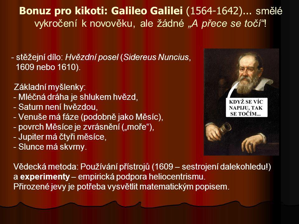 Bonuz pro kikoti: Galileo Galilei (1564-1642)...