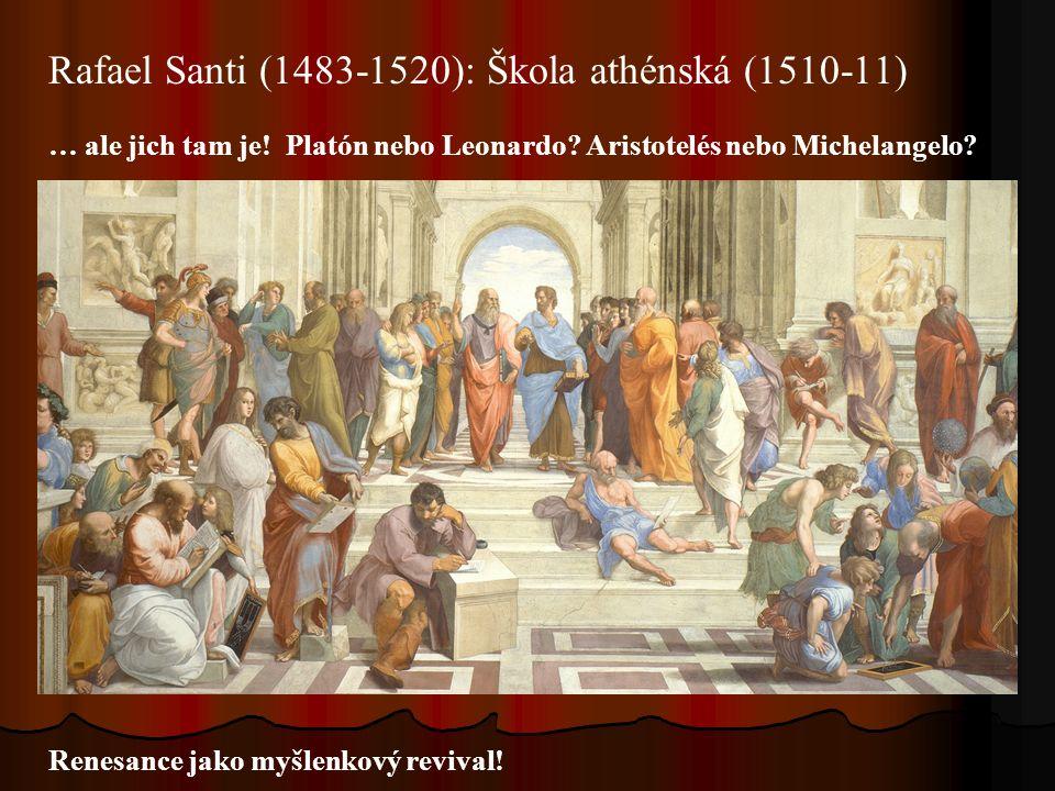 Rafael Santi (1483-1520): Škola athénská (1510-11) … ale jich tam je.