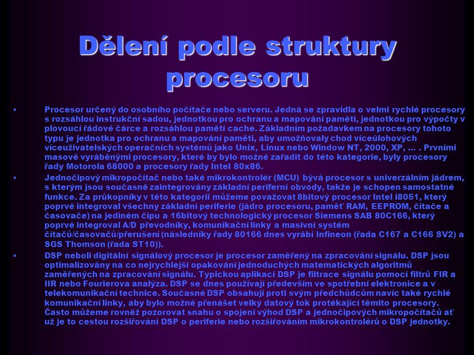 Dělení podle struktury procesoru Procesor určený do osobního počítače nebo serveru.
