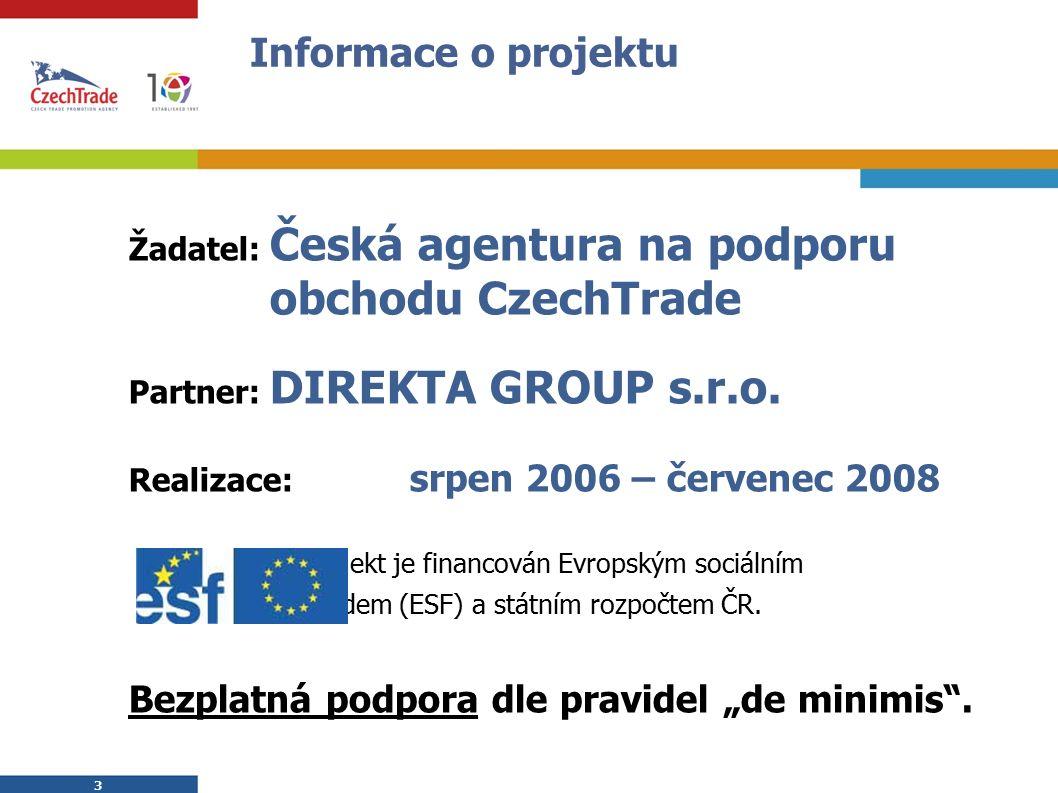 4 4 Zaměření projektu  zahraniční rozvojové spolupráce Evropských společenství (ZRS ES)  programy ZRS ES 2000-2006  programy ZRS ES 2007-2013  principy a postupy výběrových řízení v rámci ZRS ES  databáze výběrových řízení EU/ES  dotace ze strukturálních fondů