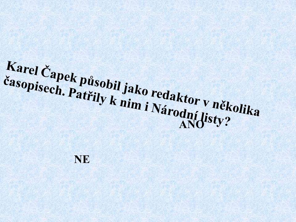 Karel Čapek působil jako redaktor v několika časopisech. Patřily k nim i Národní listy ANO NE
