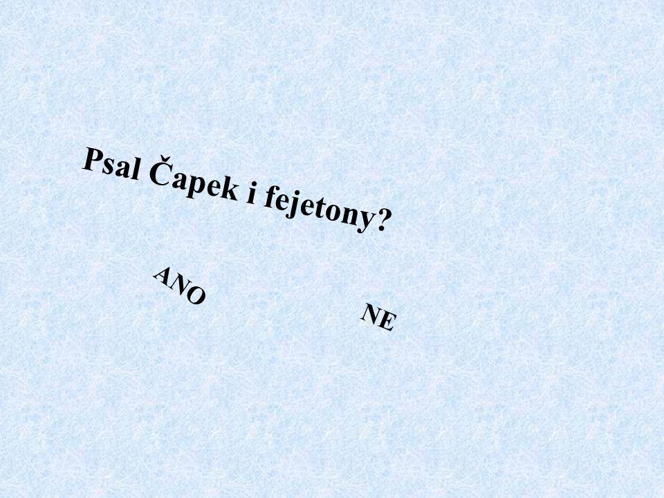Psal Čapek i fejetony ANO NE