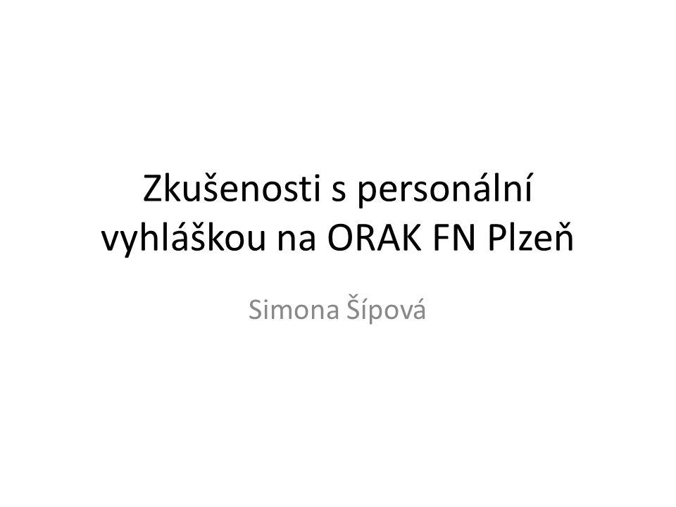Zkušenosti s personální vyhláškou na ORAK FN Plzeň Simona Šípová