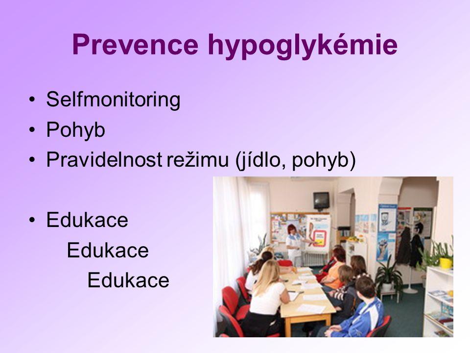 Prevence hypoglykémie Selfmonitoring Pohyb Pravidelnost režimu (jídlo, pohyb) Edukace