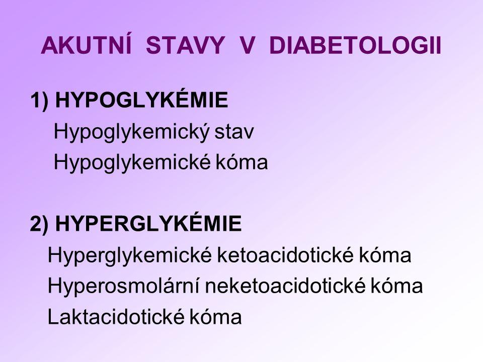 Komplikace hypoglykémie Úraz Křeče Protrahovaná kontraregulace (Somogyiho efekt) CMP, irever.poškození CNS Akutní ICHS Poruchy vědomí (aspirace) Náhlá smrt