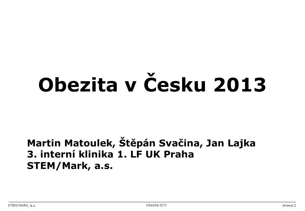 STEM/MARK, a.s.Obezita 2013 strana 2 Martin Matoulek, Štěpán Svačina, Jan Lajka 3.