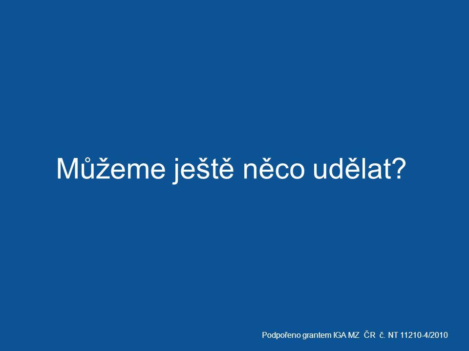 Můžeme ještě něco udělat Podpořeno grantem IGA MZ ČR č. NT 11210-4/2010