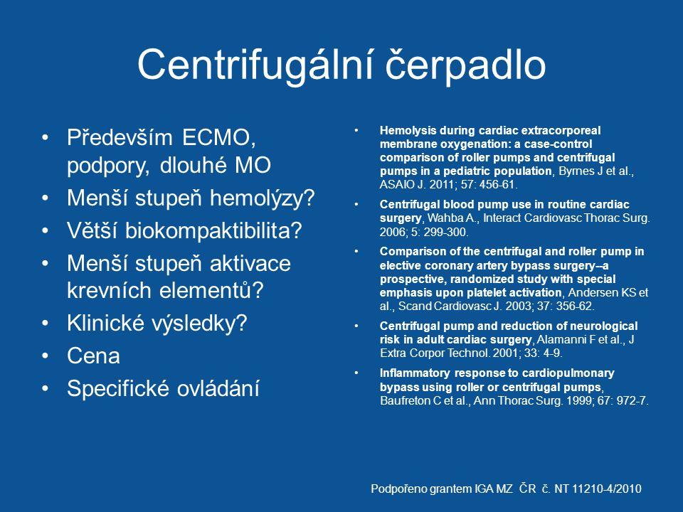 Centrifugální čerpadlo Především ECMO, podpory, dlouhé MO Menší stupeň hemolýzy? Větší biokompaktibilita? Menší stupeň aktivace krevních elementů? Kli