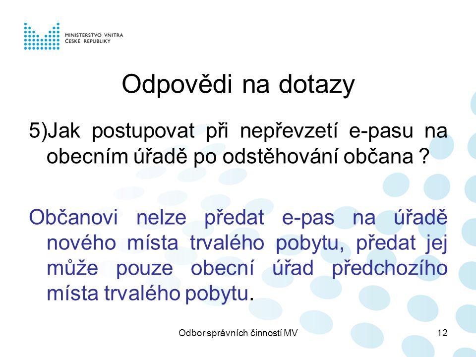 Odbor správních činností MV12 Odpovědi na dotazy 5)Jak postupovat při nepřevzetí e-pasu na obecním úřadě po odstěhování občana .