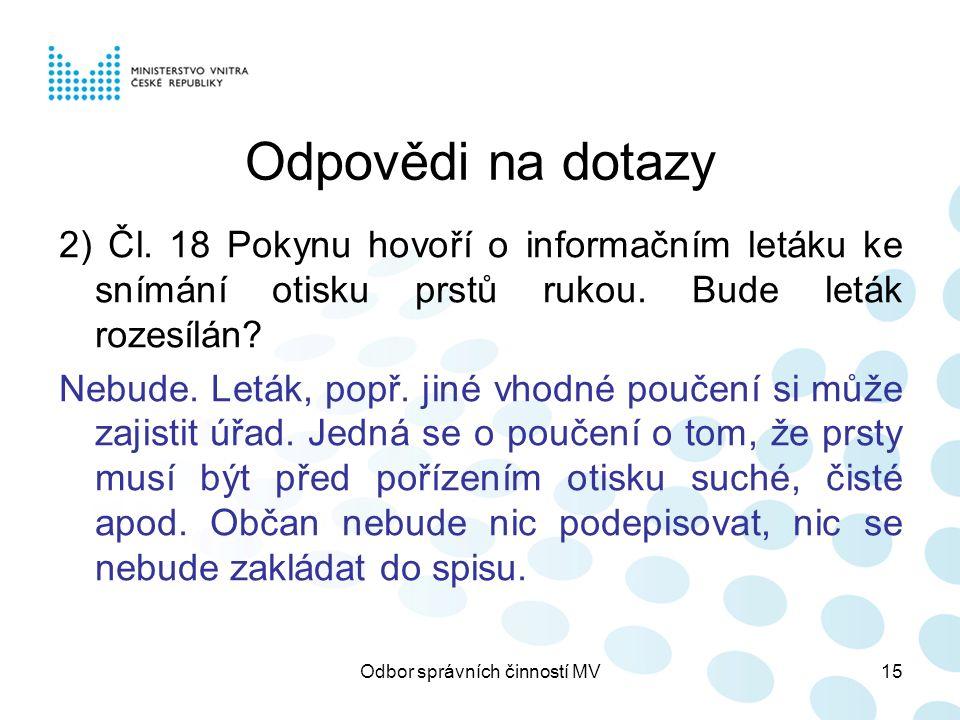 Odbor správních činností MV15 Odpovědi na dotazy 2) Čl.