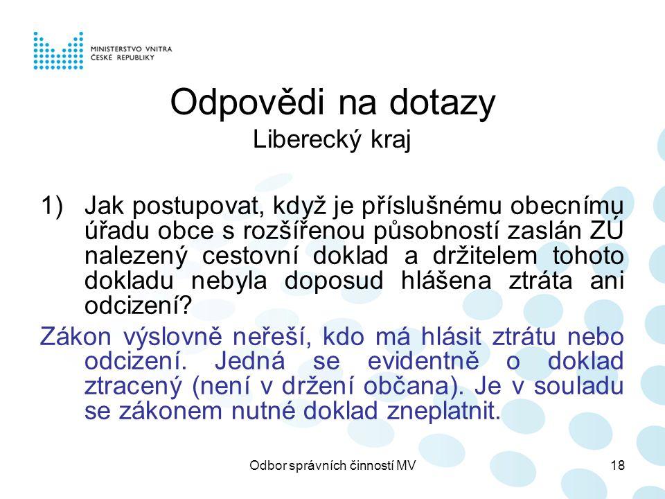 Odbor správních činností MV18 Odpovědi na dotazy Liberecký kraj 1)Jak postupovat, když je příslušnému obecnímu úřadu obce s rozšířenou působností zasl